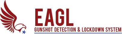 EAGL Gunshot Detection and Lockdown System